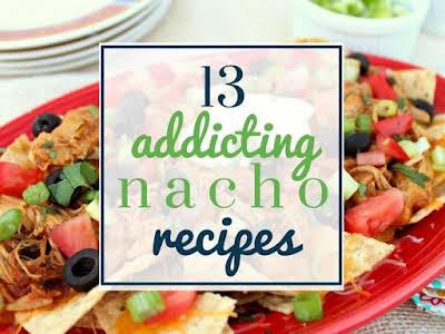 13 Addicting Nacho Recipes