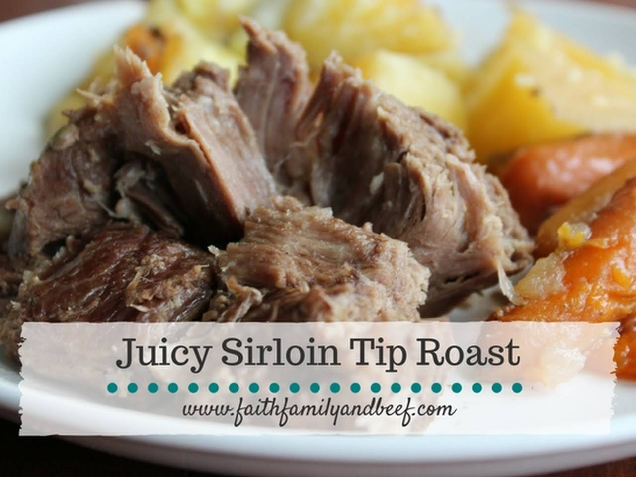 Best Sirloin Tip Roast Recipe