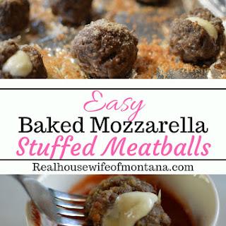 Baked Mozzarella Stuffed Meatballs.