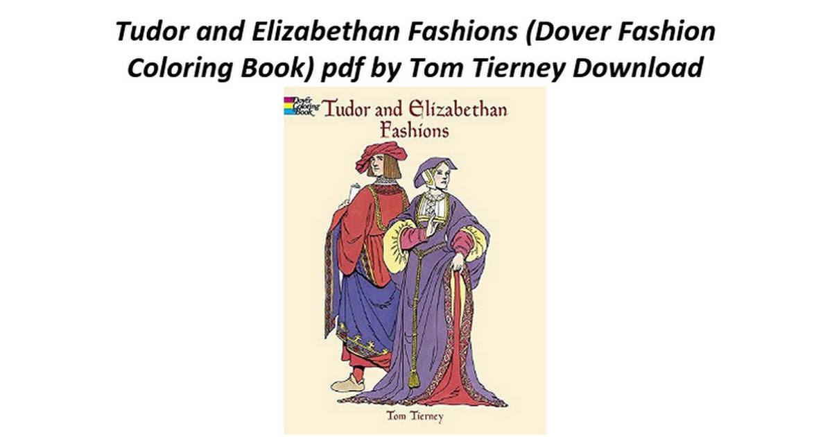Tudor And Elizabethan Fashions Dover Fashion Coloring Book
