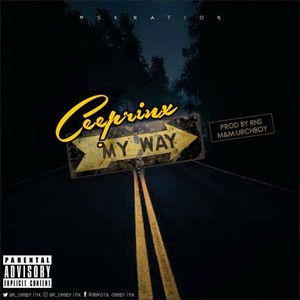CeePrinx_My Way_(M & M by UrchBoy)_ Upload Your Music Free