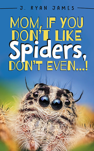 Mom, If You Don't Like Spiders, Don't Even! cover