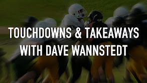 Touchdowns & Takeaways With Dave Wannstedt thumbnail