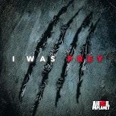 I Was Prey