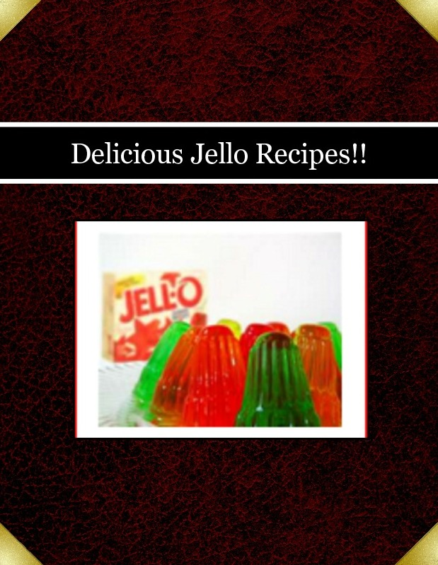 Delicious Jello Recipes!!