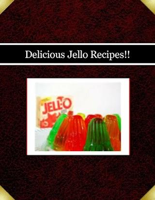 Delicious Jello Recipes!!