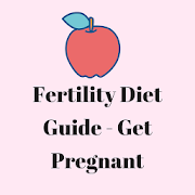 Fertility Diet Guide - Get Pregnant