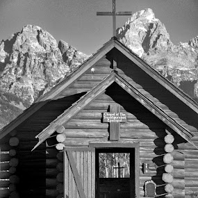 God and Nature by Sue Green - Buildings & Architecture Places of Worship ( pwc81, mono-tone, b&w, black and white, b and w, landscape, monotone, tetons,  )