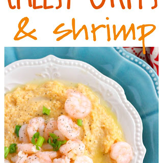 Cheesy Grits and Shrimp.