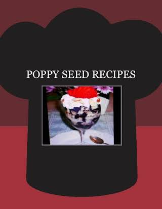 POPPY SEED RECIPES