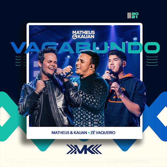 Vagabundo – Matheus e Kauan, Zé Vaqueiro