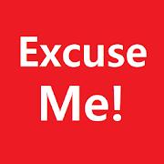 Excuse Me! APK
