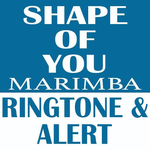 Shape of You Marimba Ringtone and Alert