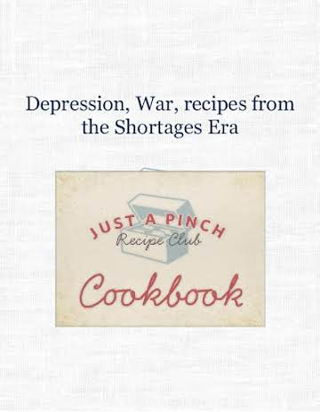 Depression, War, recipes from the Shortages Era
