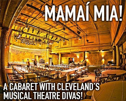 Mamaí Mia!: A Cabaret with Cleveland's Musical Theatre Divas