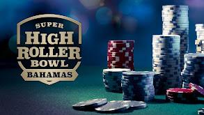Super High Roller Bowl: Bahamas thumbnail