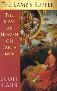 THE LAMB'S SUPPER  THE MASS AS HEAVEN ON EARTH