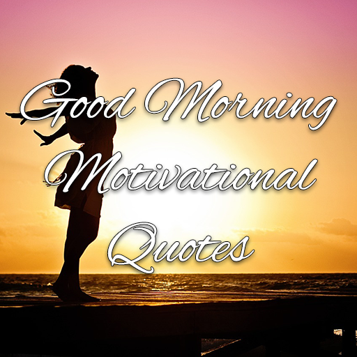 Motivational Good Morning Quotes Apps On Google Play