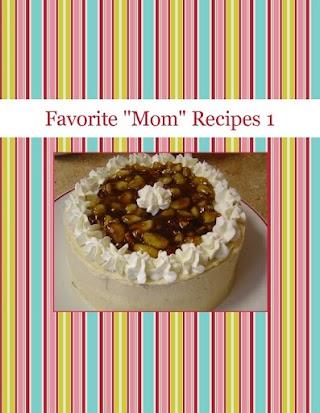 """Favorite """"Mom"""" Recipes 1"""