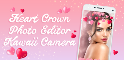 Heart Crown Photo Editor Kawaii Camera - Free Android app | AppBrain