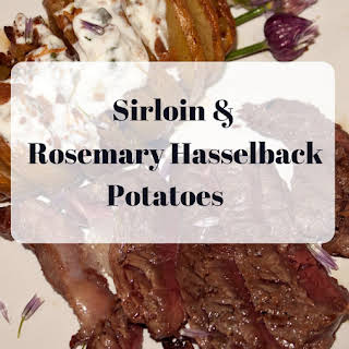 Rosemary Hasselback Potatoes with Sirloin Steaks.