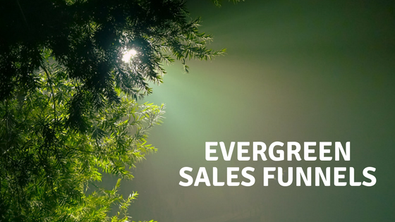 Evergreen Sales Funnels, marketing funnels