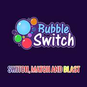 Bubble Switch - Match && Blast