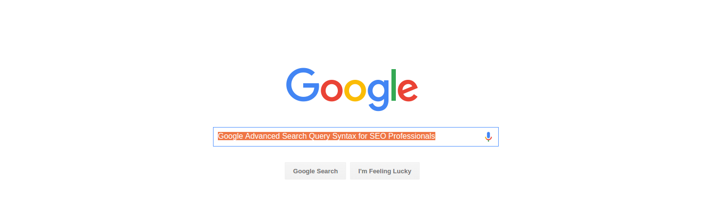 Google Advanced Search Query Syntax for SEO Professionals.png