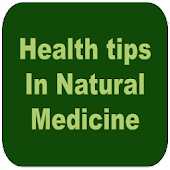 Health Tips in Natural Medicine