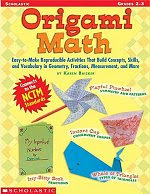 Photo: Origami Math: Grades 2-3 Baicker, Karen Publisher: Scholastic, Inc. 2004 Paperback, 48pp ISBN: 0439539919