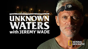 Unknown Waters With Jeremy Wade thumbnail