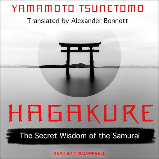 Hagakure: The Secret Wisdom of the Samurai by Yamamoto Tsunetomo -  Audiobooks on Google Play