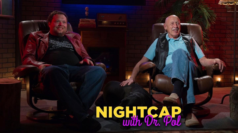 Nightcap With Dr. Pol