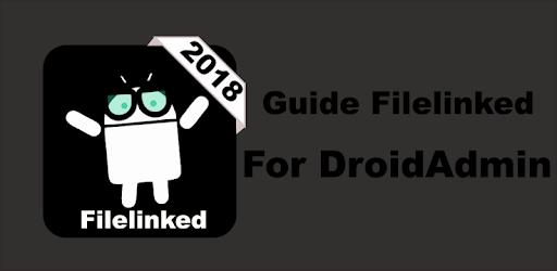 Guide Filelinked for DroidAdmin on Windows PC Download Free - 1 1 0