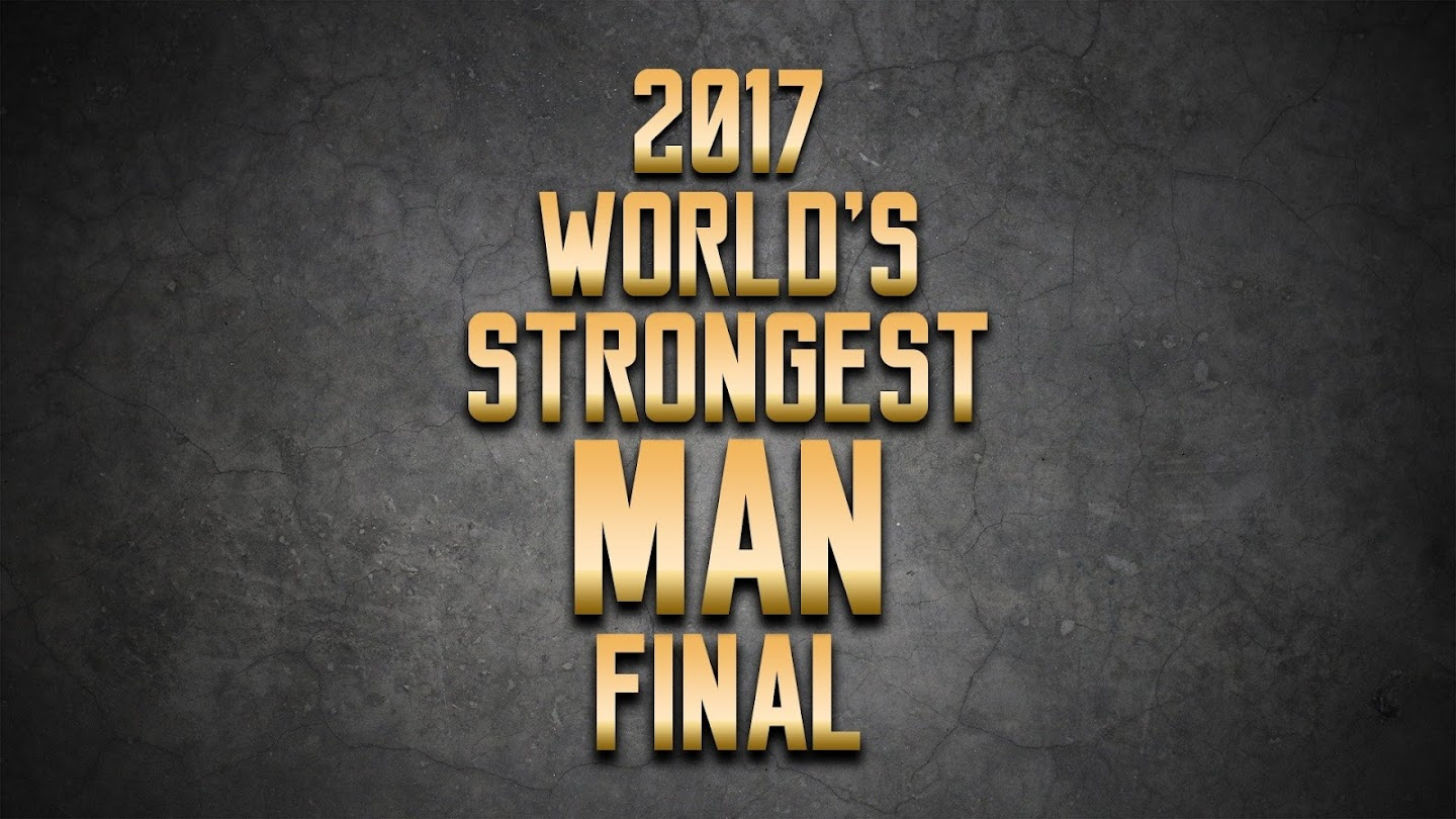Watch 2017 World's Strongest Man Final live