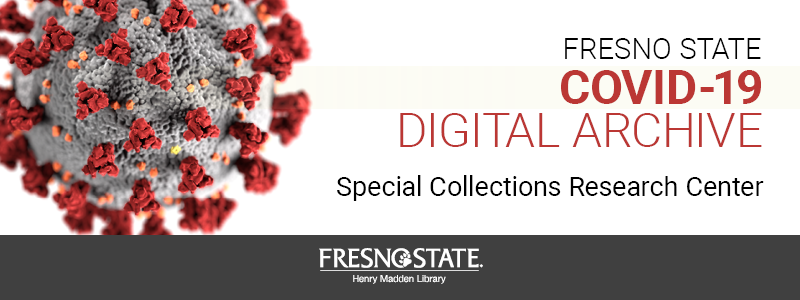 Fresno State COVID-19 Digital Archive - Special Collections Research Center