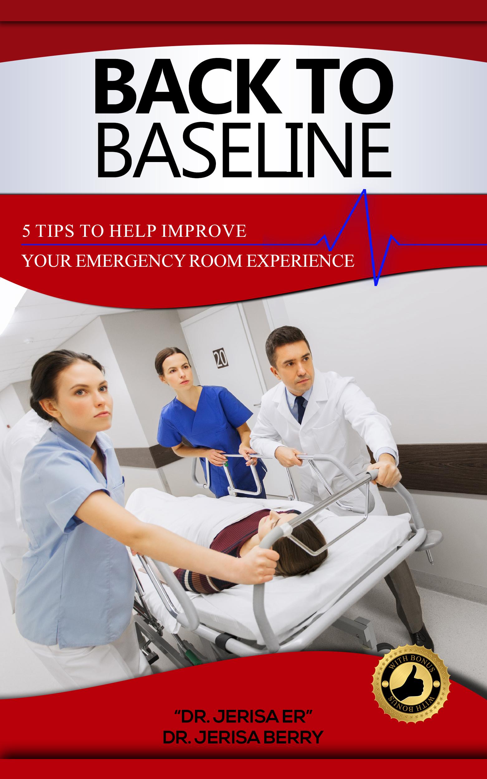 Back to Baseline! 5 Tips to Avoid the Flatline in the ER