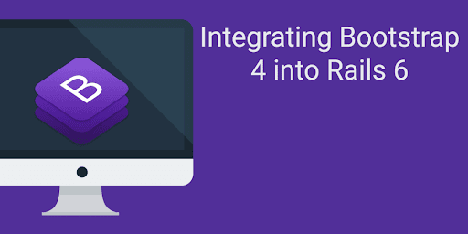 Integrating Bootstrap 4 into Rails 6