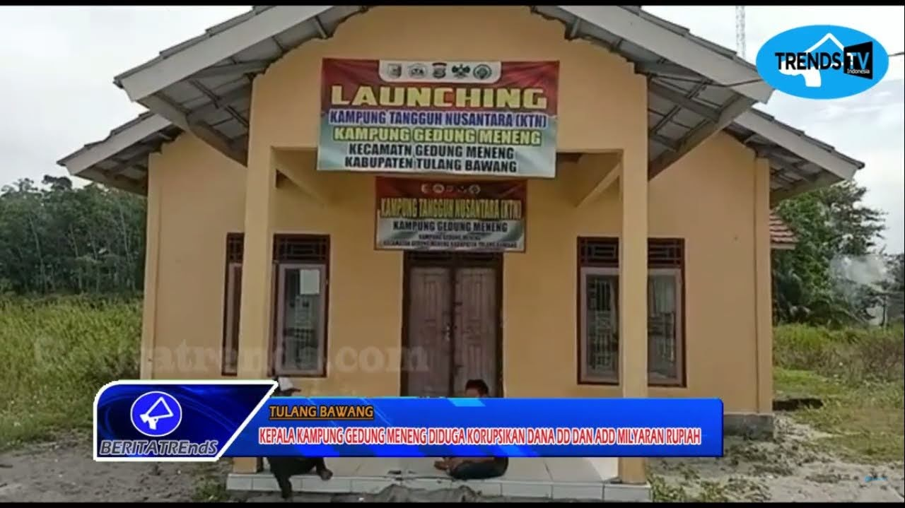 Kepala Kampung Gedung Meneng Diduga Korupsikan Dana DD dan ADD Milyaran Rupiah