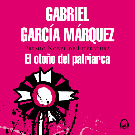El Otoño Del Patriarca By Gabriel García Márquez Audiobooks On Google Play