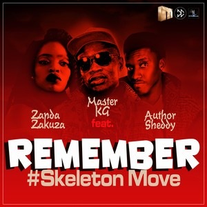Author Sheddy - REMEMBER ft. Master KG, Zanda Zakuza Upload Your Music Free