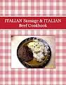 ITALIAN Sausage & ITALIAN Beef Cookbook