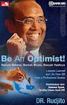 """Be An Optimist! - DR. Rudjito"""