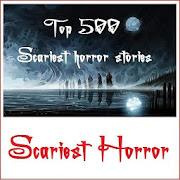 500+ Scariest Horror Stories