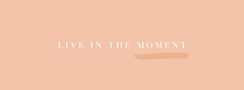 Live In the Moment - Facebook Personal Cover Template