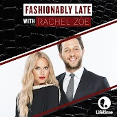 Fashionably Late with Rachel Zoe