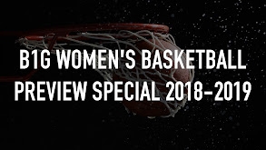 B1G Women's Basketball Preview Special 2018-2019 thumbnail