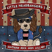 Little Headbangers 5: Southern Rock Goes Lullaby