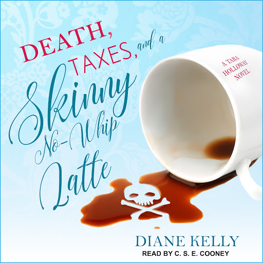 Death Taxes And A Skinny No Whip Latte By Diane Kelly Audiobooks