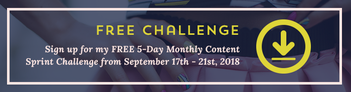 Sign up for the FREE 5-Day Monthly Content Sprint Challenge from Your Content Empire